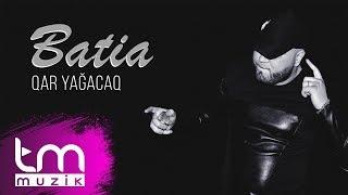 Batia - Qar yağacaq (Audio)