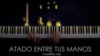 Atado Entre Tus Manos - Sebastián Yatra , Tommy Torres Piano  Tutorial + Acordes