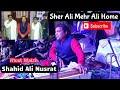 Sher Ali Mehar Ali Home By Shahid Ali Nusrat