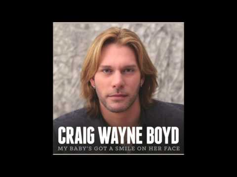 Craig Wayne Boyd - My Baby's Got a Smile On Her Face (Official Audio)