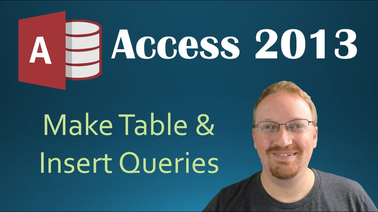 15. Make Table and Insert Queries (Programming In Microsoft Access 2013)