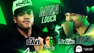 MC Livinho - Mina Louca (part. MC Davi)