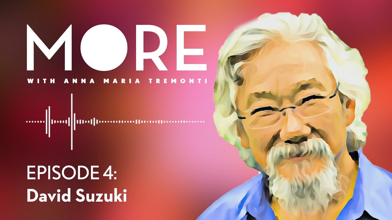 Download David Suzuki doesn't want to live forever   More with Anna Maria Tremonti