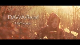 dawa relief official video