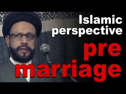 Bayan  Shadi Se Pehle  (Pre Marriage Islamic perspective) By Shia Maulana Zaki Baqri