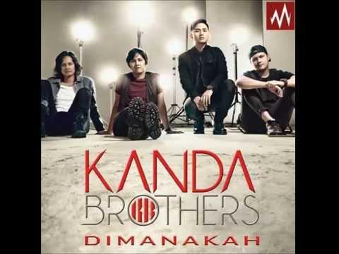 Kanda Brothers-Dimanakah(terbaru 2015)