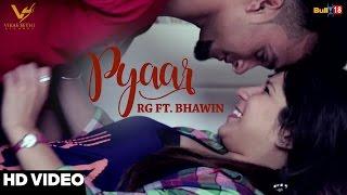 Pyaar || RG Ft. Bhawin || VS Records || Latest Punjabi Songs 2017