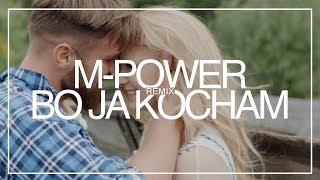 M-POWER - Bo Ja Kocham (MatiC Remix)