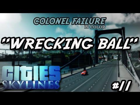 Cities Skylines #11 : Wrecking Ball