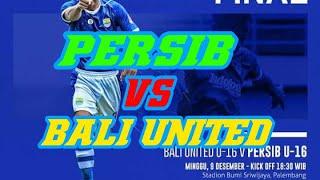PERSIB U16 VS BALI UNITED U16 - FINAL