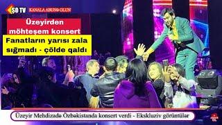 Üzeyir Mehdizade Özbəkistanda konsert verdi - Ekskluziv görüntülər