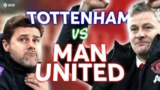Tottenham vs Manchester United PREMIER LEAGUE PREVIEW