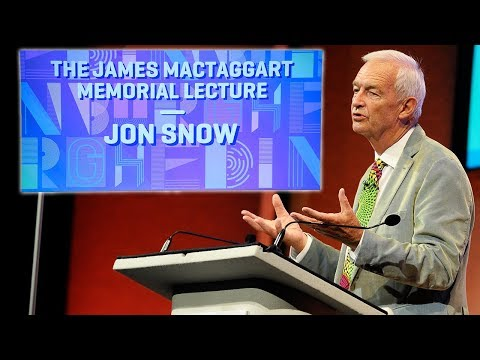 James MacTaggart Memorial Lecture: Jon Snow
