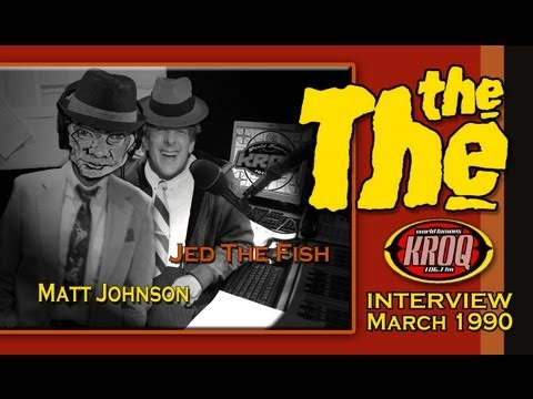 The The  (Matt Johnson) : 1990 KROQ Interview  Jed The Fish