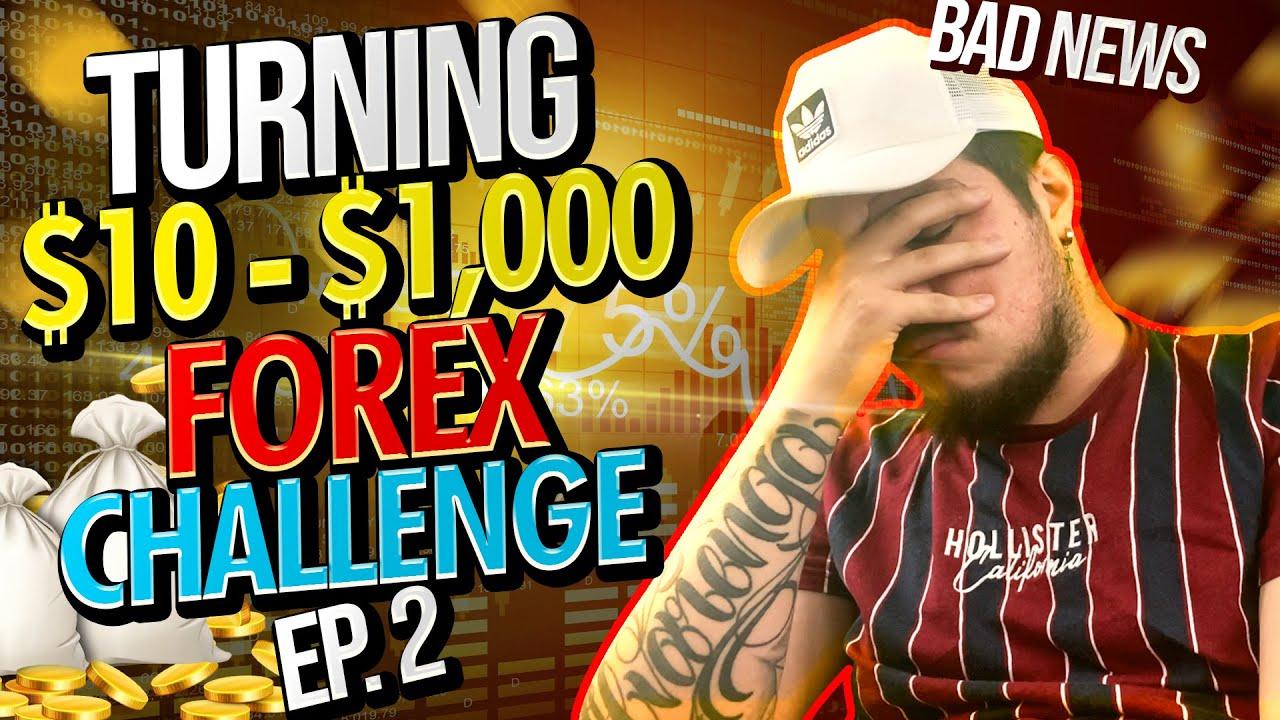 Turning $10 - $1,000 FOREX CHALLENGE Ep. 2 | BAD NEWS..