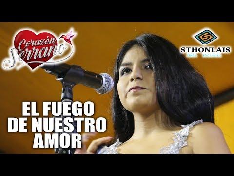 Corazón Serrano - El Fuego De Nuestro Amor (En Vivo)