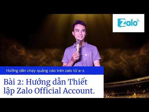Bài 2: Hướng dẫn Thiết lập Zalo Official Account| Tự học marketing.