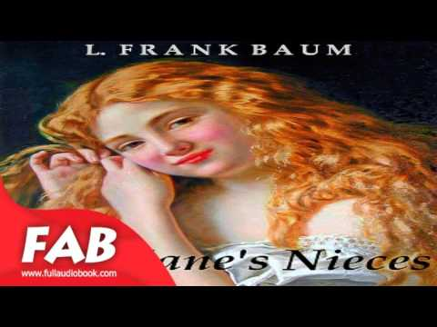 Aunt Janes Nieces Full Audiobook  L Frank BAUM  General Fiction Audiobook