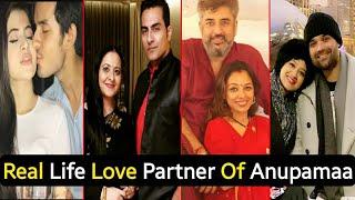 Real Life Love Partners Of Anupamaa Serial Actors | Samar | Anupama | Kavya