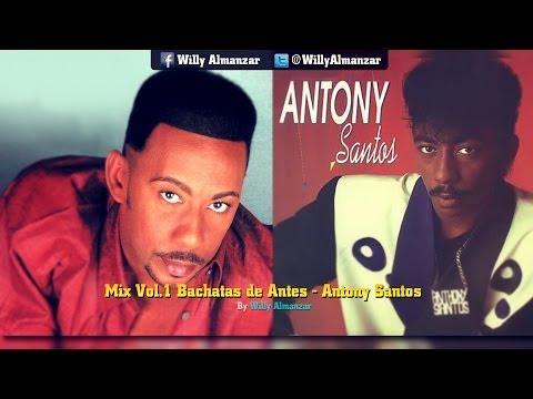 Anthony Santos (Mix Bachata De Antes...