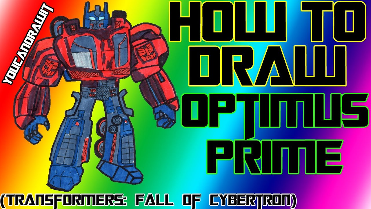 How To Draw Optimus Prime From Transformers Fall Of