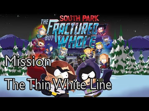 South Park: The Fractured But Whole Mission The Thin White Line