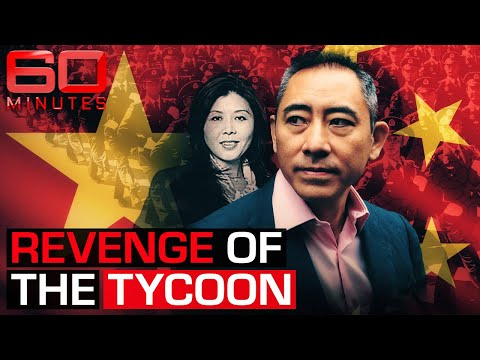The Chinese business tycoon revealing the secrets of Beijing's elite   60 Minutes Australia