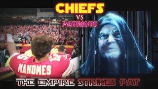 TRAILER: Chiefs vs Patriots - The Empire Strikes Pat