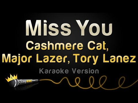 Cashmere Cat, Major Lazer & Tory Lanez - Miss You (Karaoke Version)
