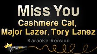 cashmere cat major lazer tory lanez   miss you karaoke version
