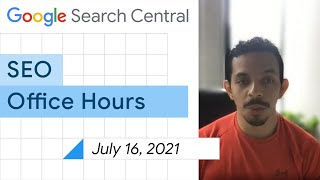 English Google SEO Office-hours From July 16 2021