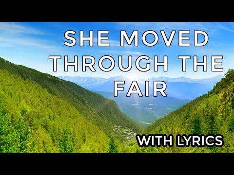 ♫ She Moved Through The Fair ♫ LYRICS