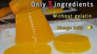 Mango jelly recipe  Mango jelly  How to make mango jelly at home  without gelatin Pudding recipe