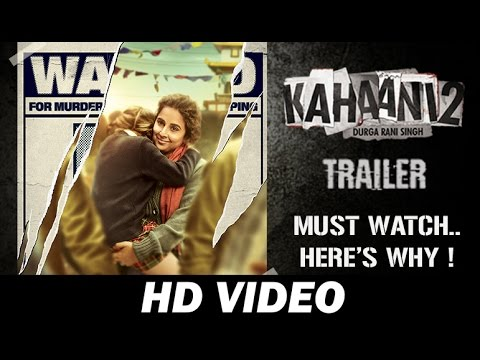 Download Trailer of Kahaani 2- Durga Rani Singh Is A Must Watch- Here's Why !