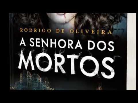 """a-senhora-dos-mortos,-terceiro-volume-da-saga-""""as-crônicas-dos-mortos"""",-de-rodrigo-de-oliveira"""