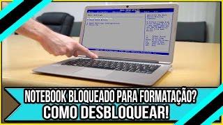 Notebook bloqueado para formatação? Como Desbloquear!