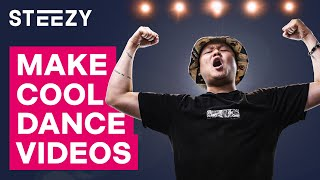 How To Make Cool Dance Videos - Tips From STEEZY's Video Team