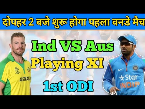 India VS Australia ODI Series    India & Australia 15 Members Team Squad    India Playing XI