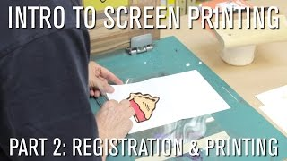 How To: Intro to Screen Printing - Part 2 Registration & Printing