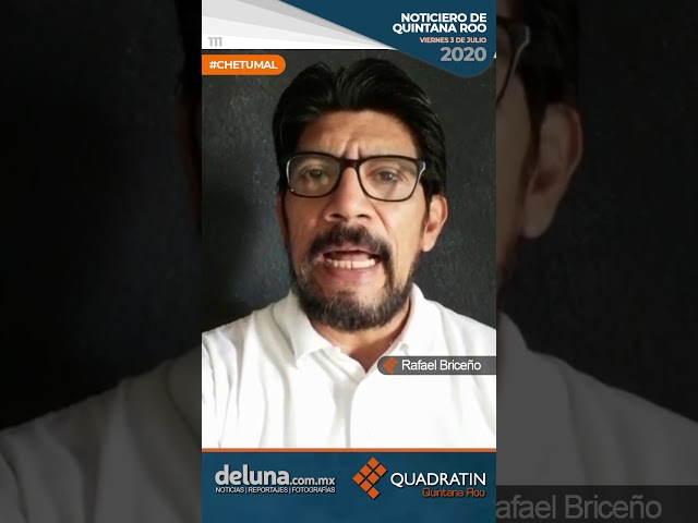 NOTICIERO DE QUINTANA ROO 3 DE JULIO 2020