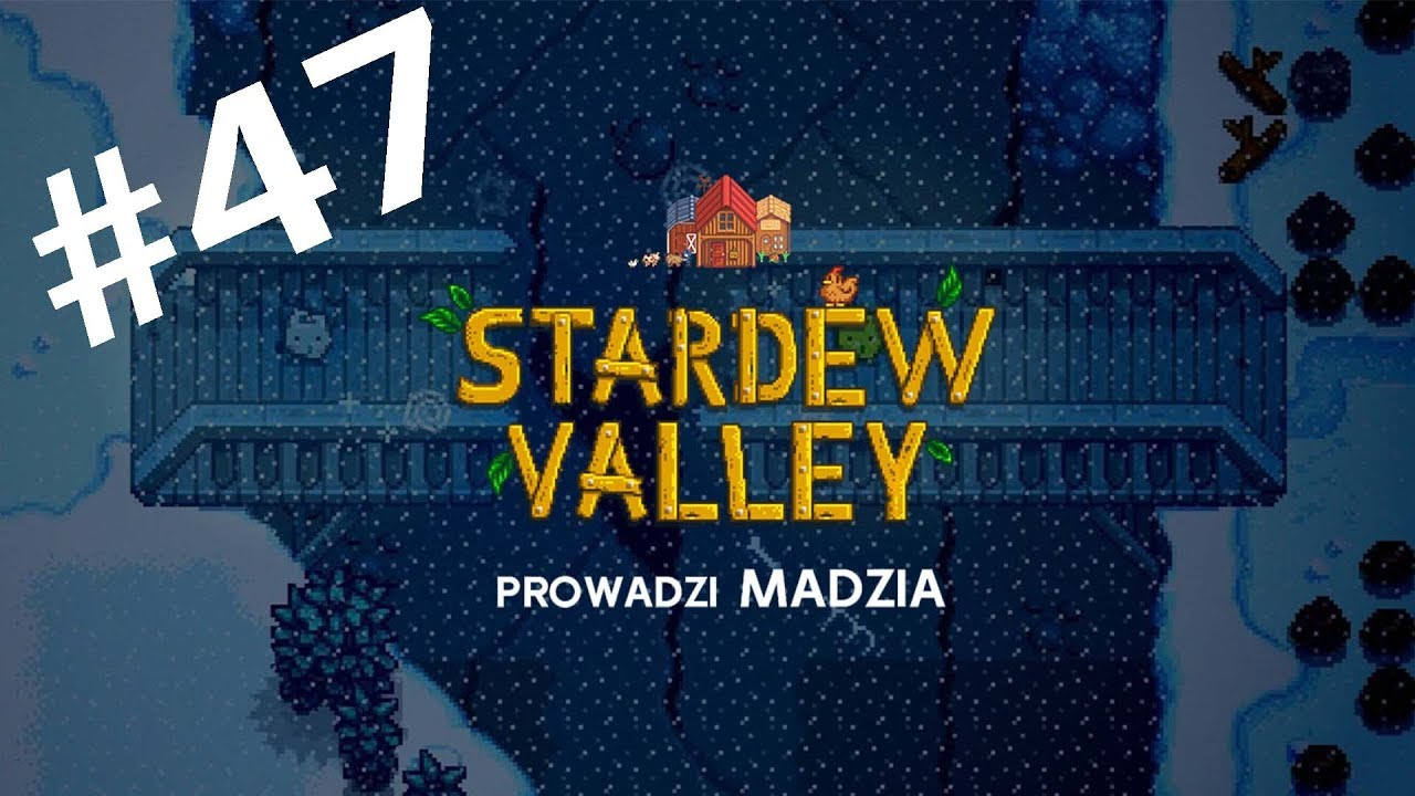 Stardew Valley #47 – Zima, most i pustynia