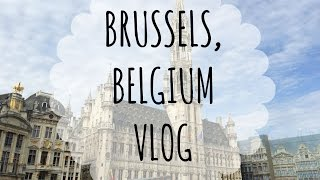 Wander The World / 48 Hours In Brussels Vlog