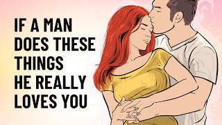 Download lagu 15 Things A Man Will Do Only If He Really Loves You