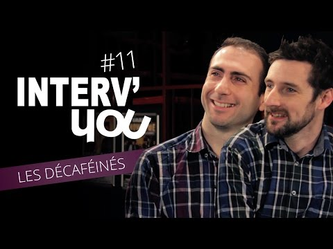 Interv'YOU #11 - Les Décaféinés
