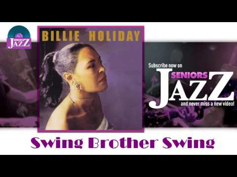 Billie Holiday - Swing Brother Swing (HD) Officiel Seniors Jazz