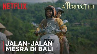 Mesranya Refal Hady sama Nadya Arina di Bali Bikin Baper | A Perfect Fit | Clip