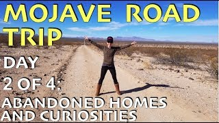 Mojave Road Trip Day 2: Abandoned Homes and Other Curiosities