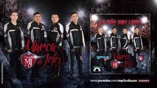 Marca De Jefes - La Niña Mas Linda (Estudio 2016)