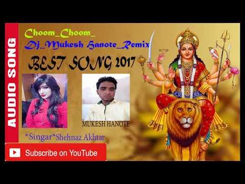 Choom Choom ♬_Shehnaz Akhtar ♬_  mix by Dj Mukesh Hanote Remix 2017 mix
