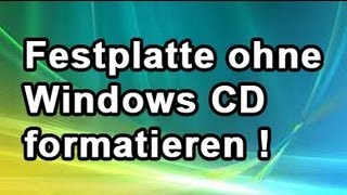 Festplatte ohne Windows CD formatieren und alle Daten komplett löschen!